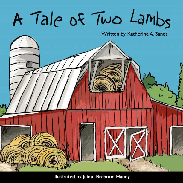 Book cover of Christian Easter Book called A Tale of Two Lambs by Katherine A. Sands and Jaime Brannon Haney